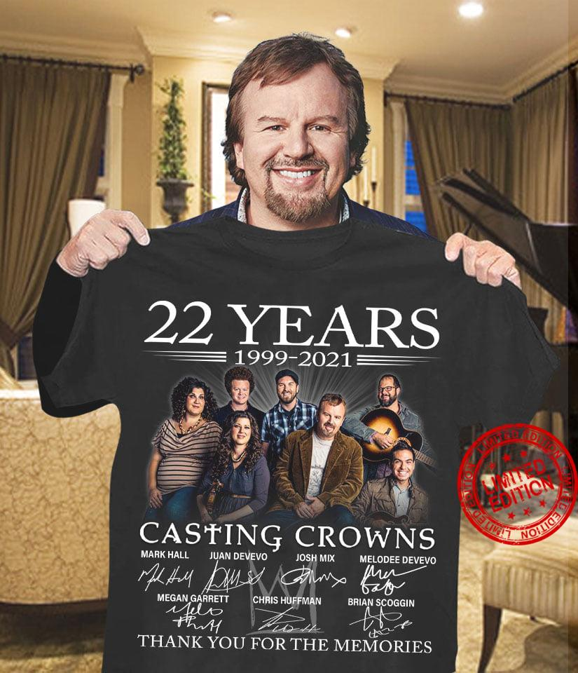 22 Years 1999 2021 Casting Crowns Thank You For The Memories Shirt