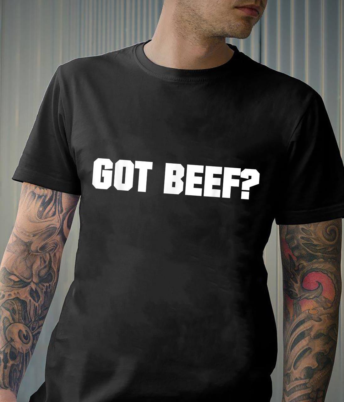Got beef meat Shirt