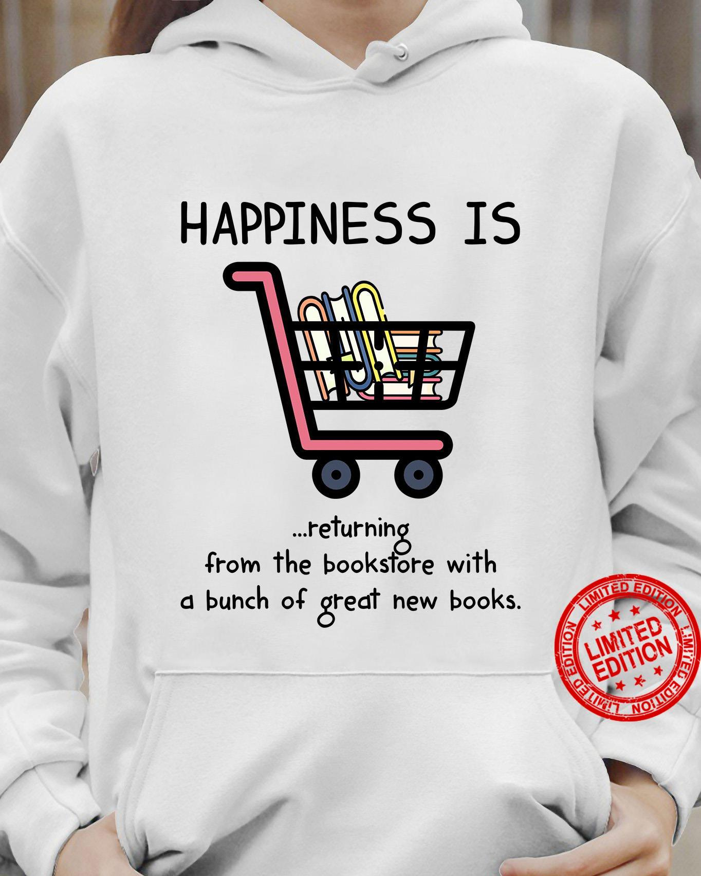 Happiness Is Returning From The Bookstore With A Bunch Of Great New Books Shirt