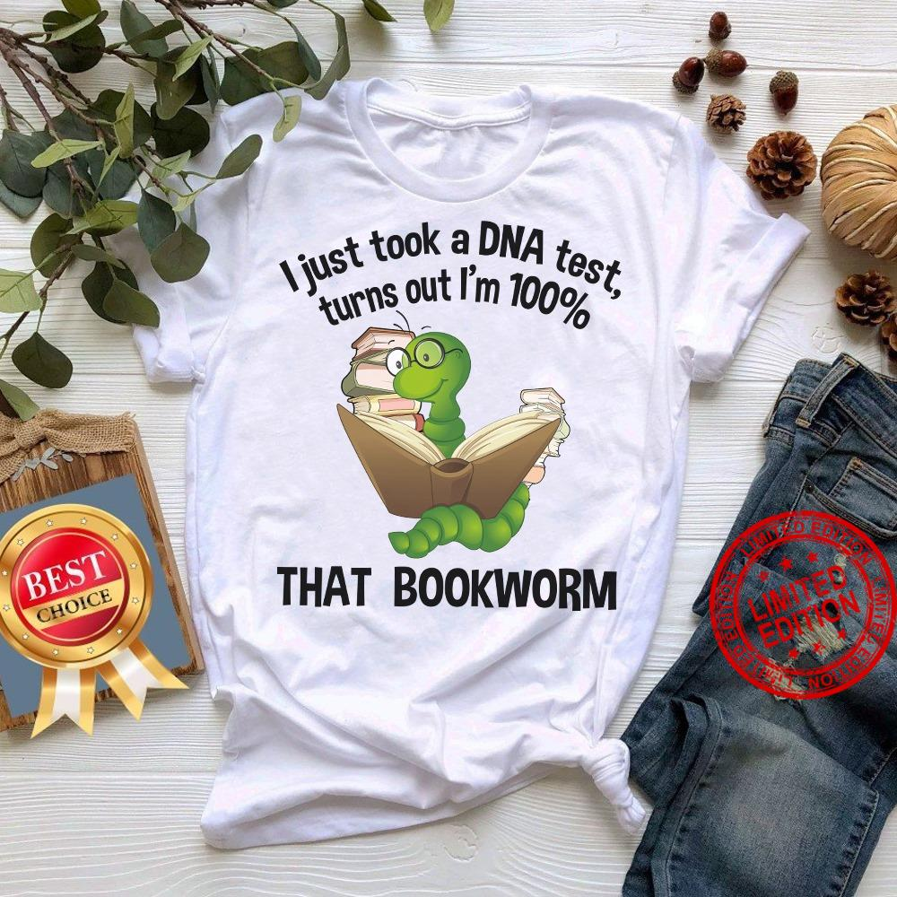 I Just Took A DNA Test Turns Out I'm 100% That Bookworm Shirt