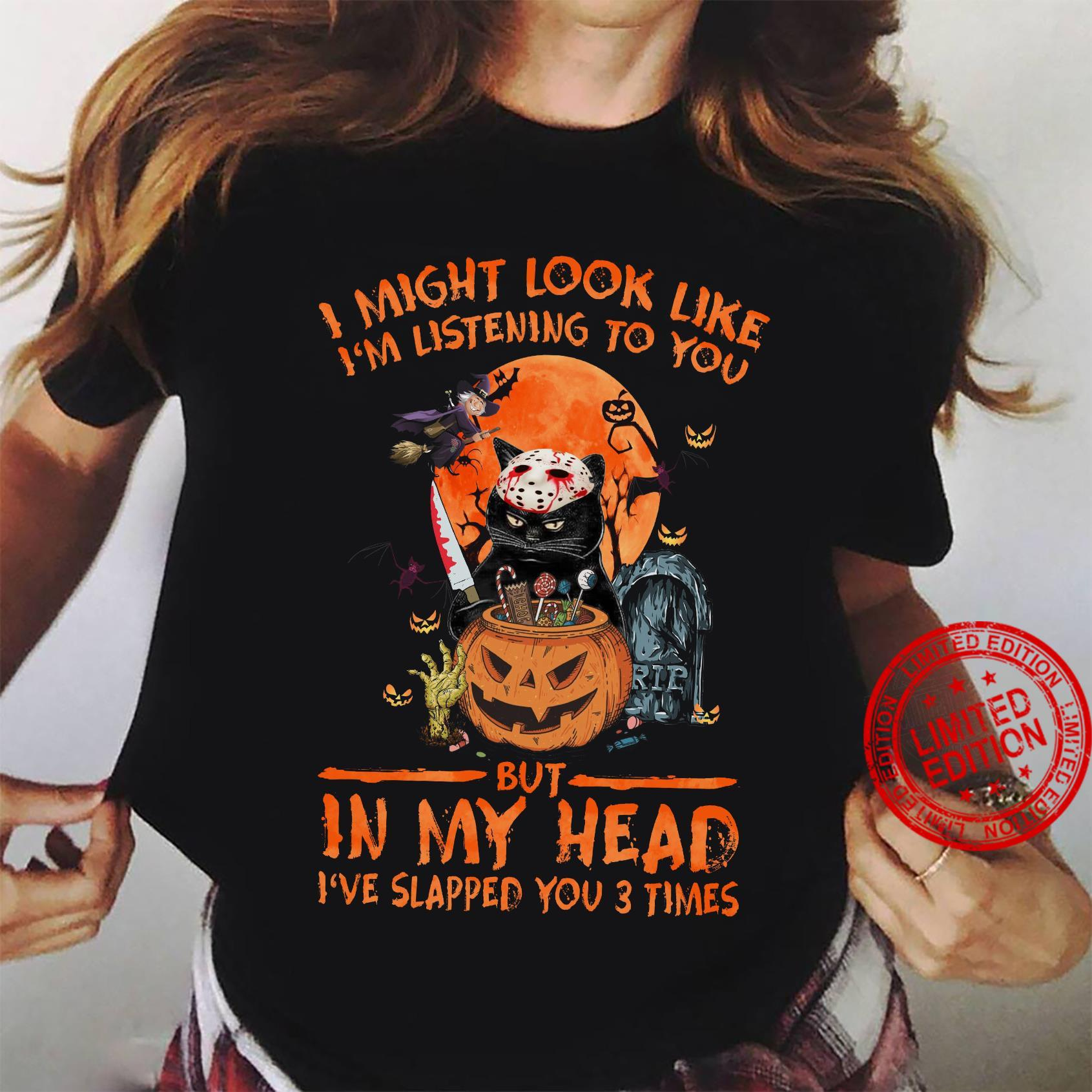 I Might Look Like I'm Listening To You But In My Head I've Slapped You 3 Times Shirt ladies tee