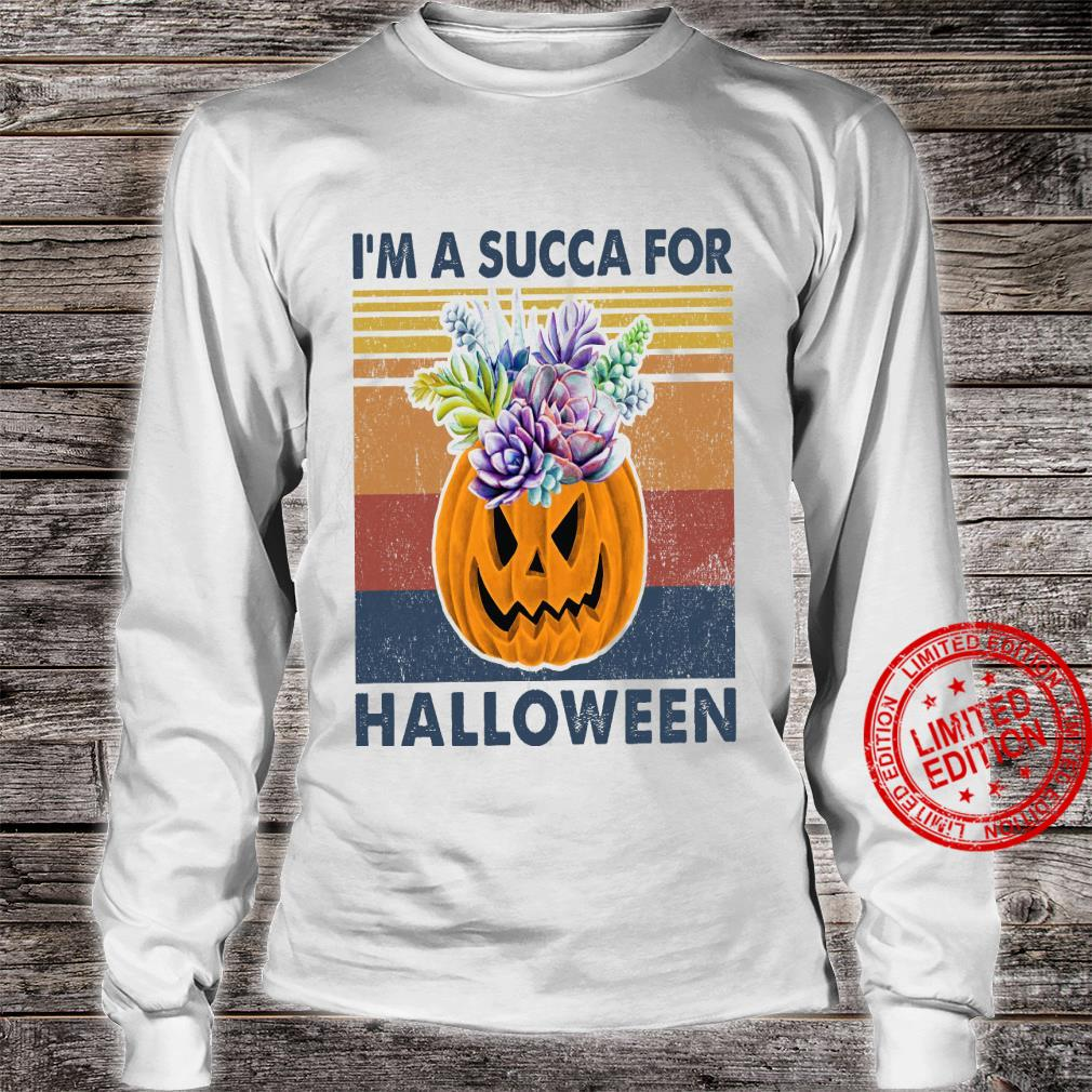 I'm A Succa For Halloween Shirt long sleeved
