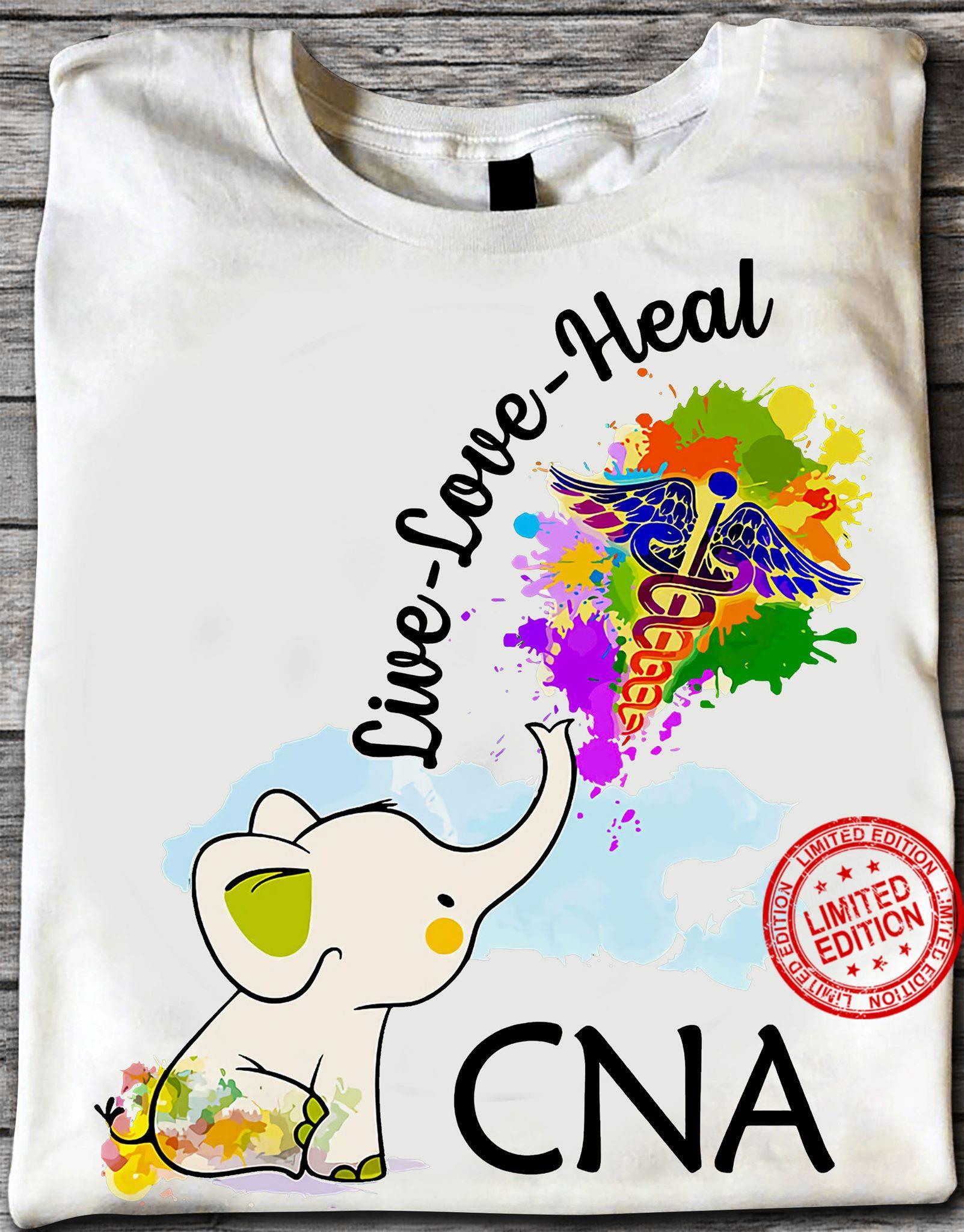 Live Love Heal CNA Shirt