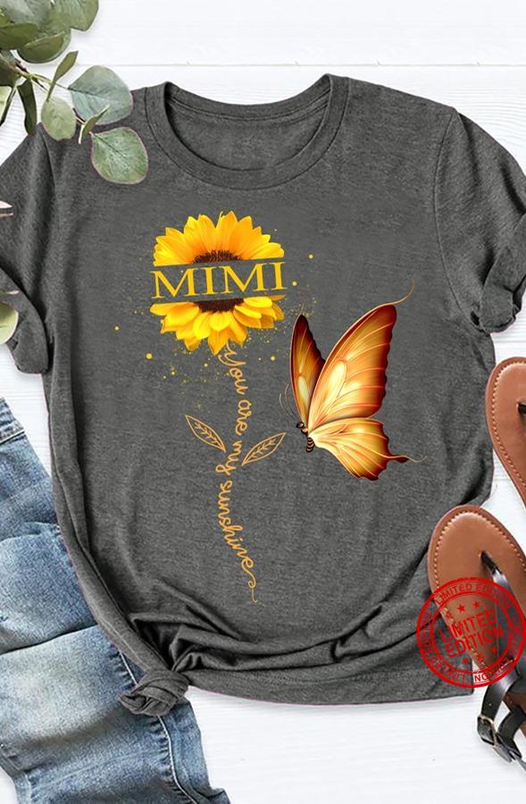 Mimi You Are My Sunshine Shirt