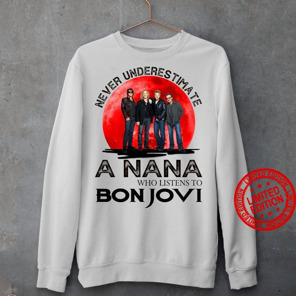 Never Underestimate A Nana Who Listens To Bonjovi Shirt