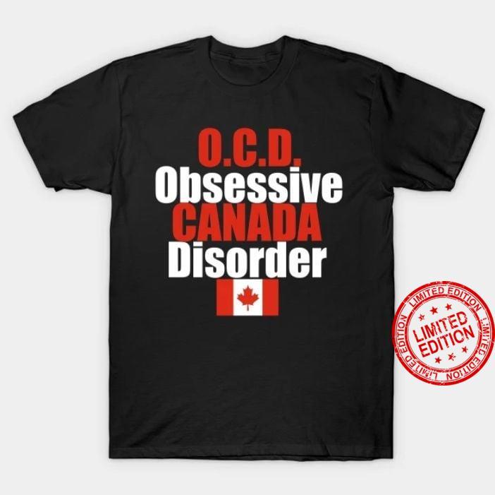 O.C.D Obsessive Canada Disorder Shirt