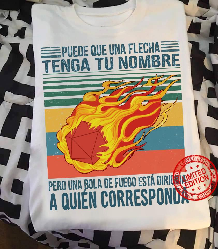 Puede Que Una Flecha Tenga Tu Nombre Pero Una Bola De Fuego Esta Dirgida A Quien Corresponda Shirt6