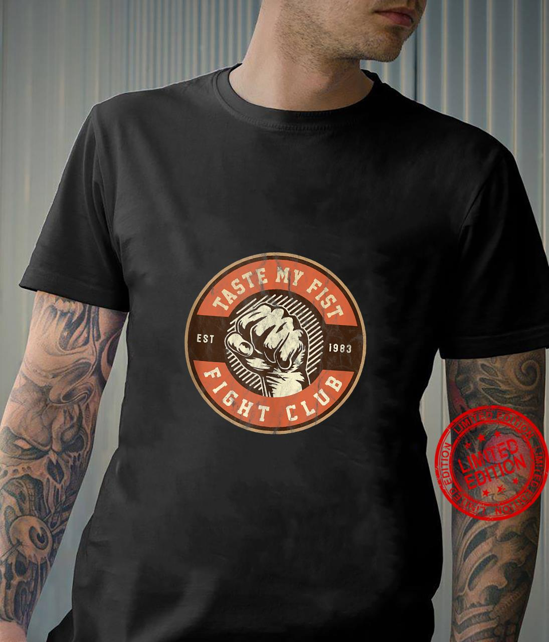 Taste My Fist Fighting Club Fighter Retro Vintage Fight Shirt