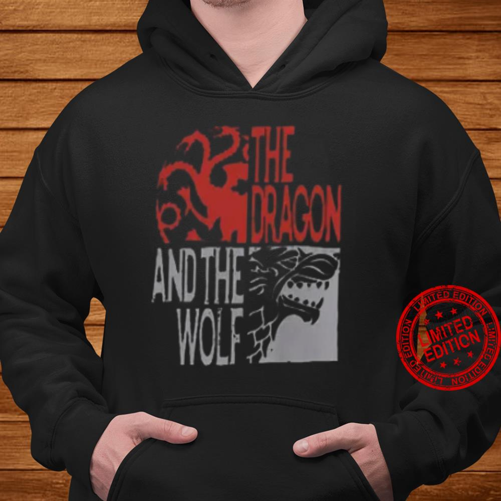 The Dragon And The Wolf Shirt hoodie