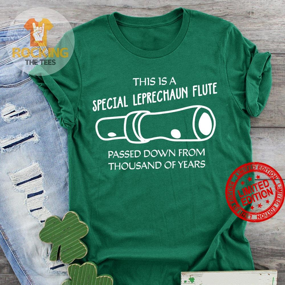 This Is A Special Leprechaun Flute Passed Down From Thousand Of Years Shirt