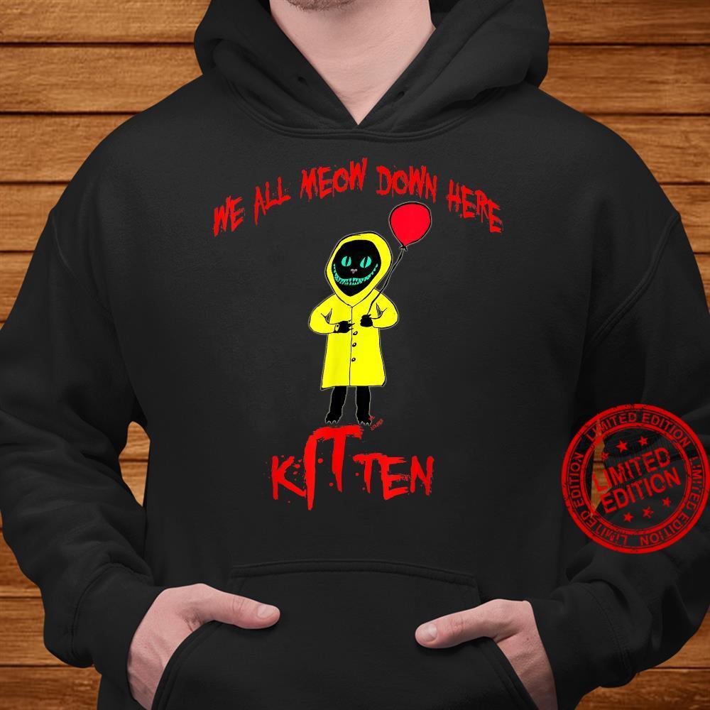 We All Meow Down Here Clown Cat Kitten Smiling Cheshire Cat Shirt hoodie
