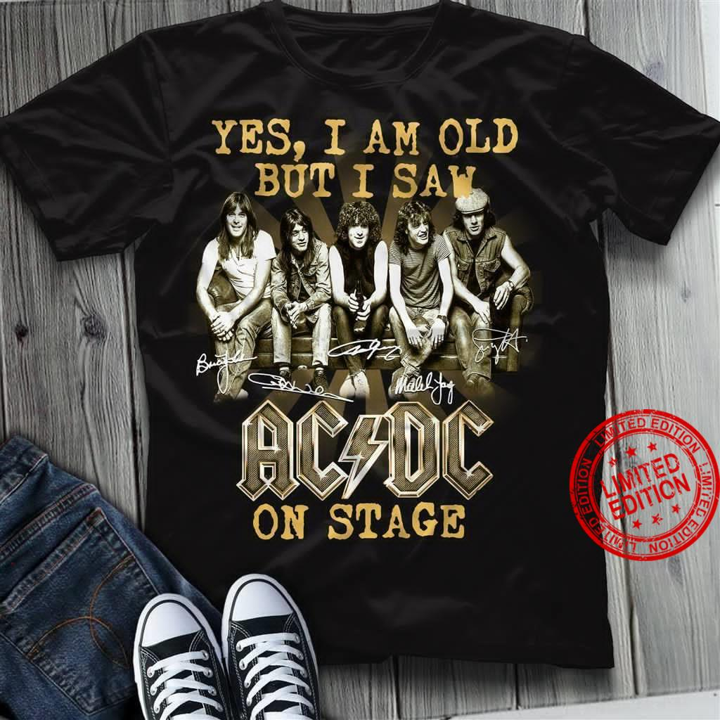 Yes I Am Old But I Saw Ac Dc On Stage Shirt