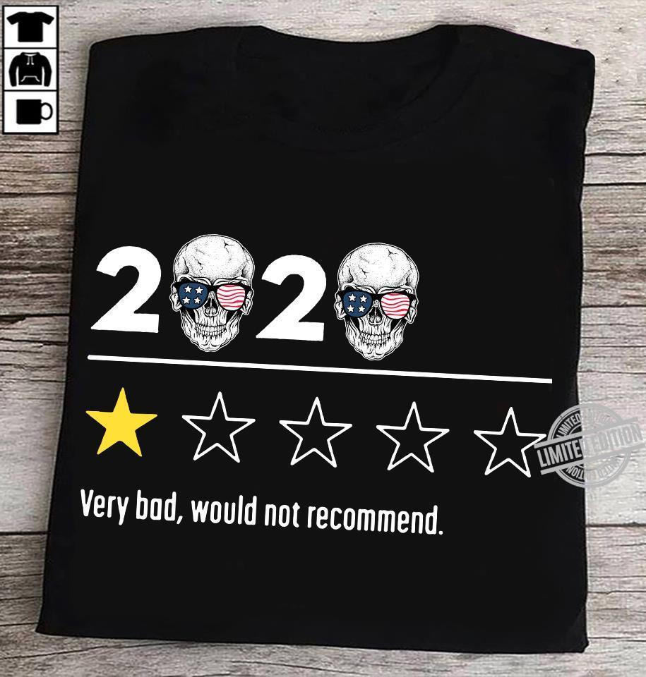 2020 Skull American Flag Very Bad Would Not Recommend Shirt