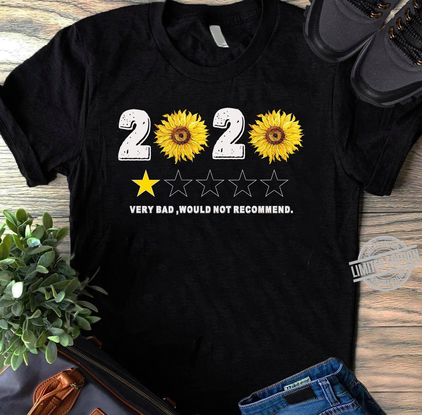 2020 Sunflower Very Bad Would Not Recommend Shirt