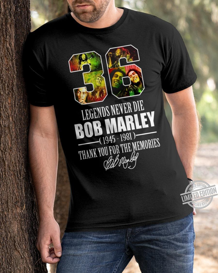 36 legends never die Bob Marley 1945 -1981 thank you for the memories shirt
