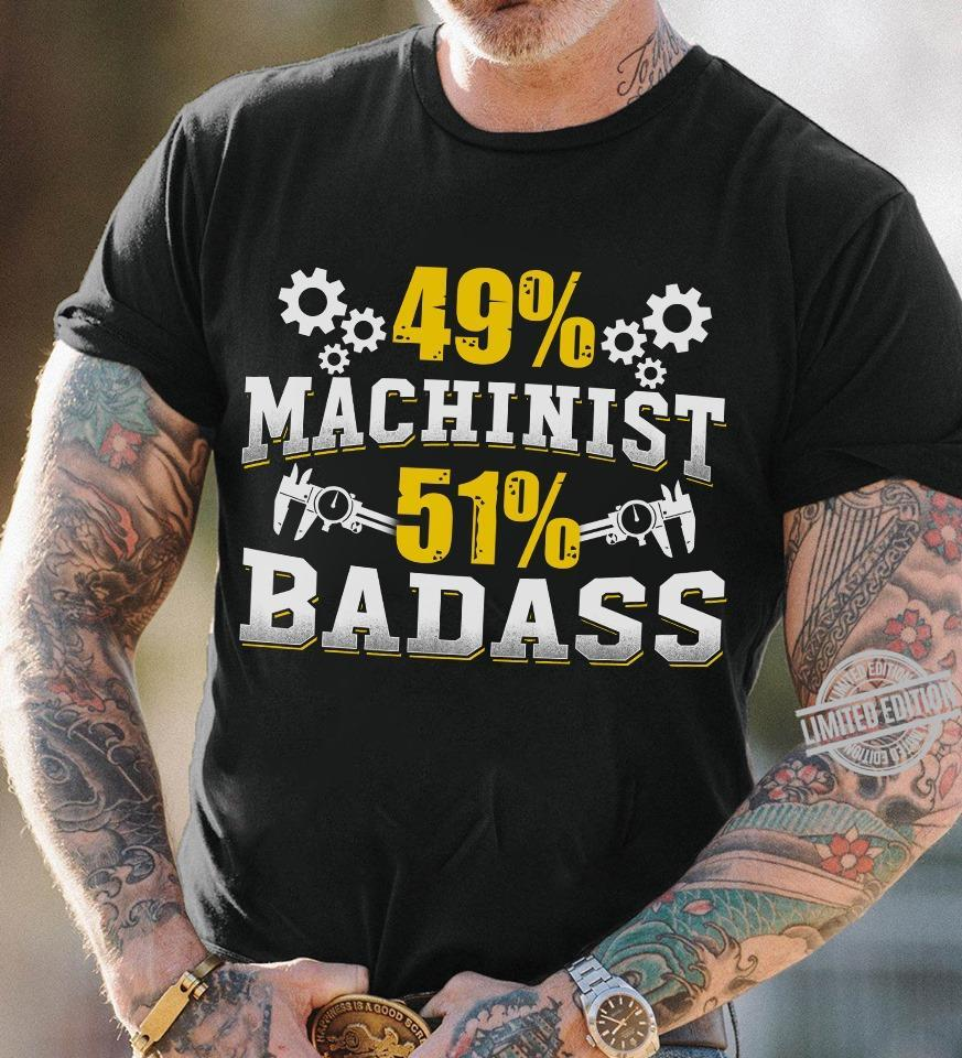 49% Machinist 51% Badass Shirt
