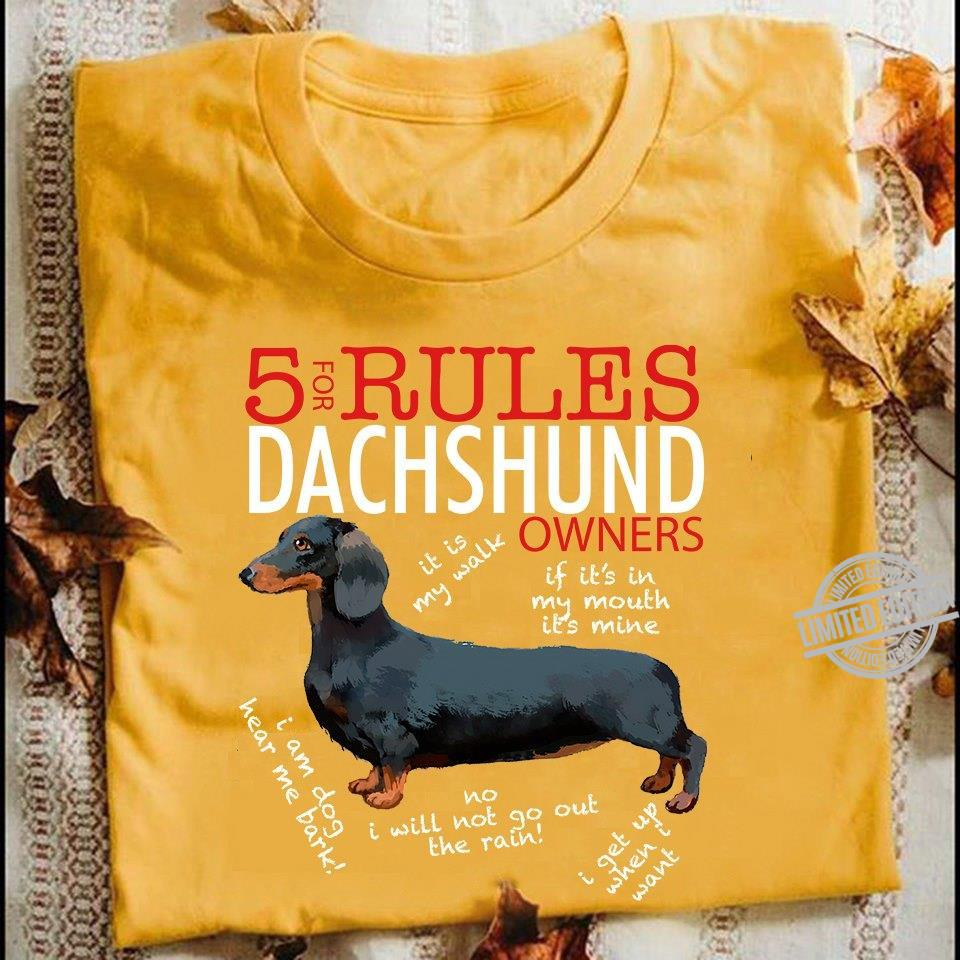 5 For Rules Dachshind Owners It Is My Walk Shirt