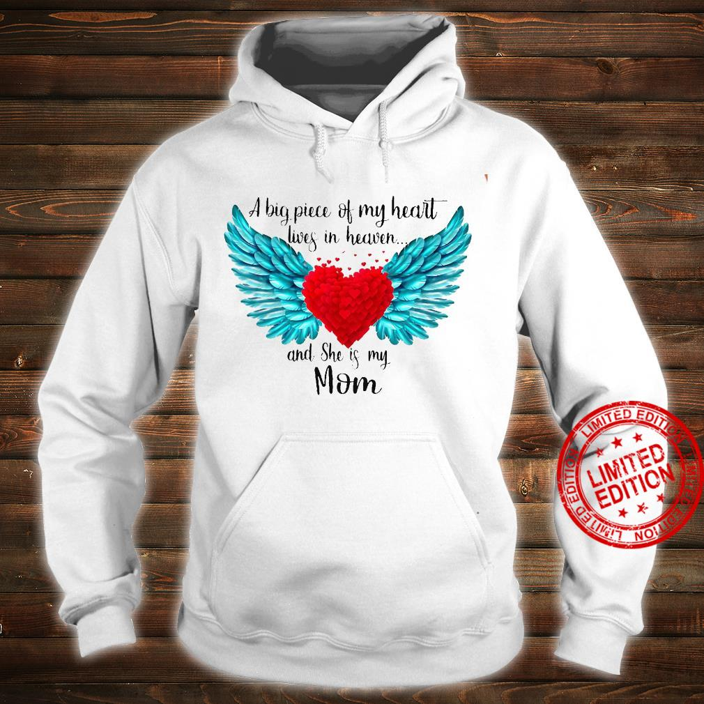 A Big Piece Of My Heart Lives In Heaven And She Is My Mom Shirt hoodie