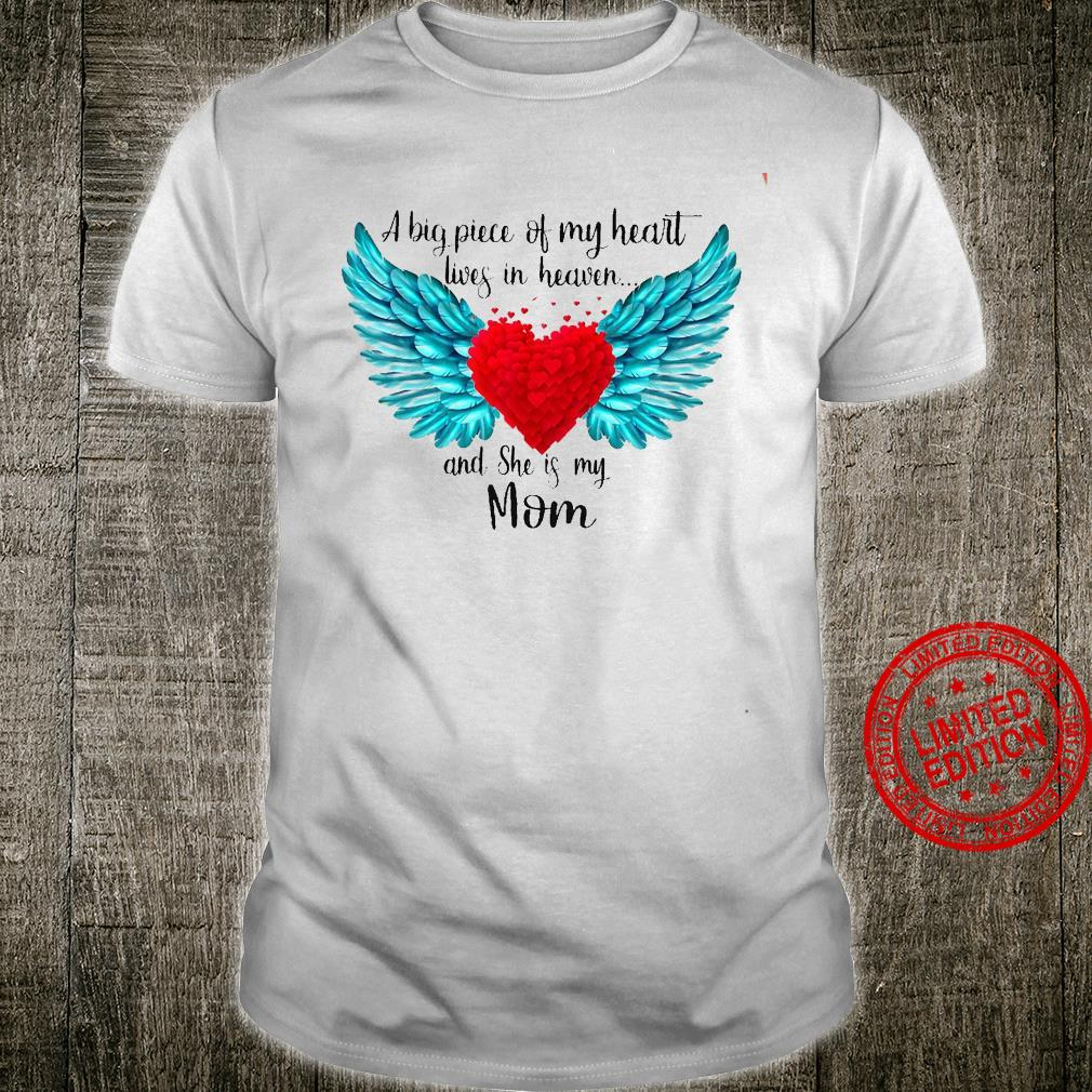 A Big Piece Of My Heart Lives In Heaven And She Is My Mom Shirt unisex