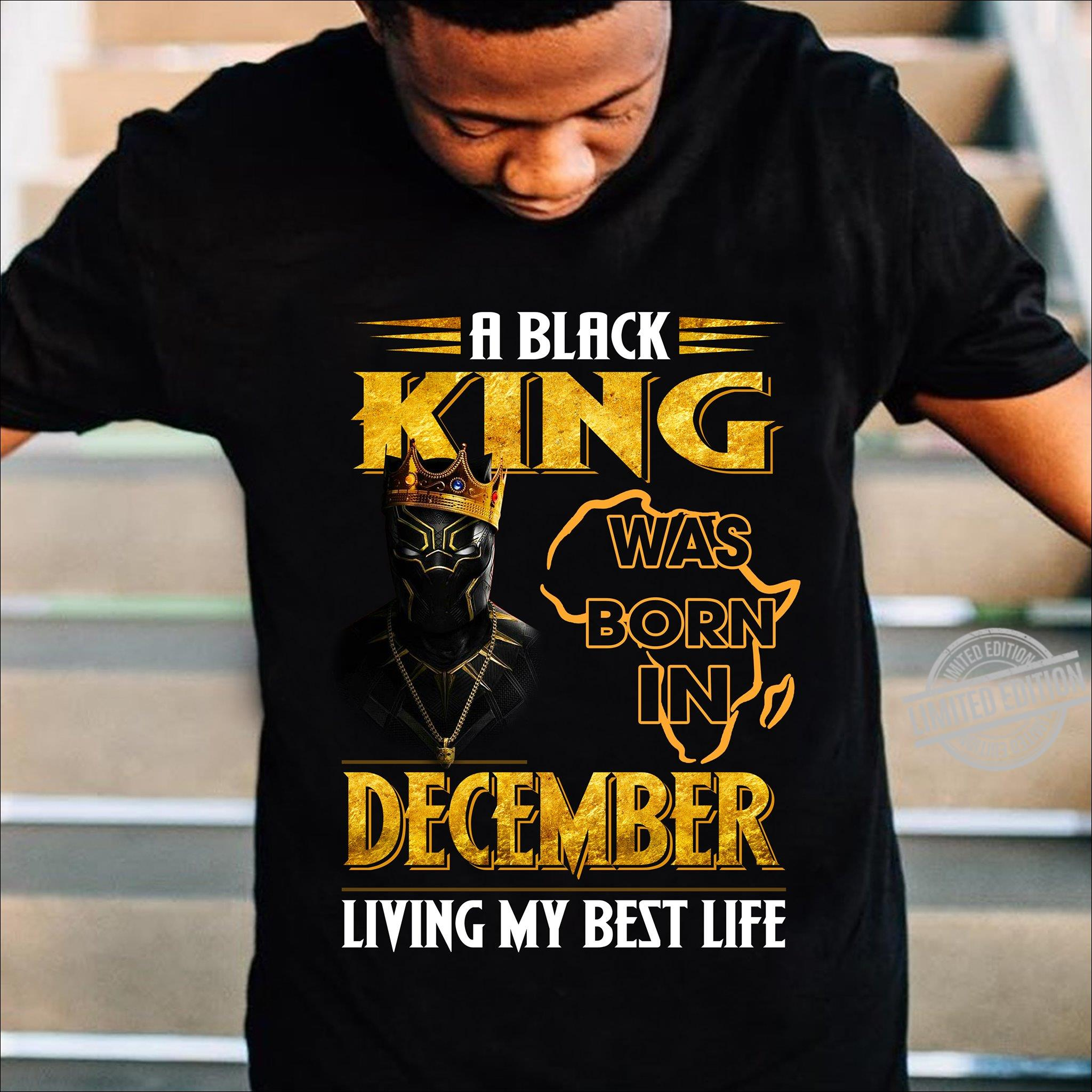 A Black King Was Born In December Living My Best Life Shirt