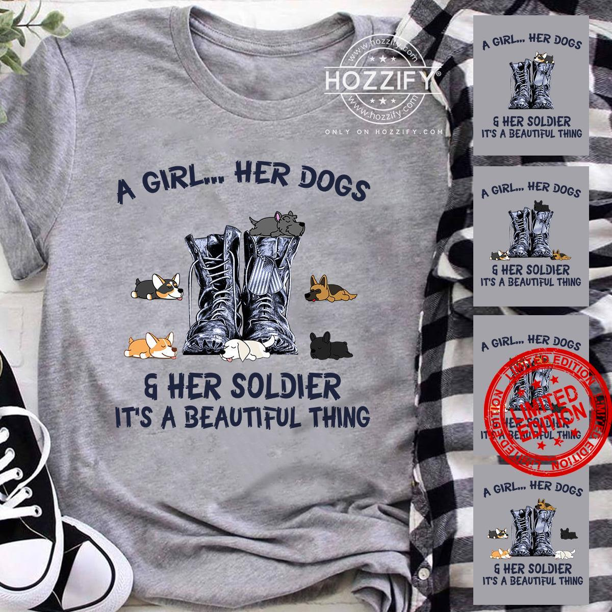 A Girl Her Dogs Her Soldier It's A Beautiful Thing Shirt