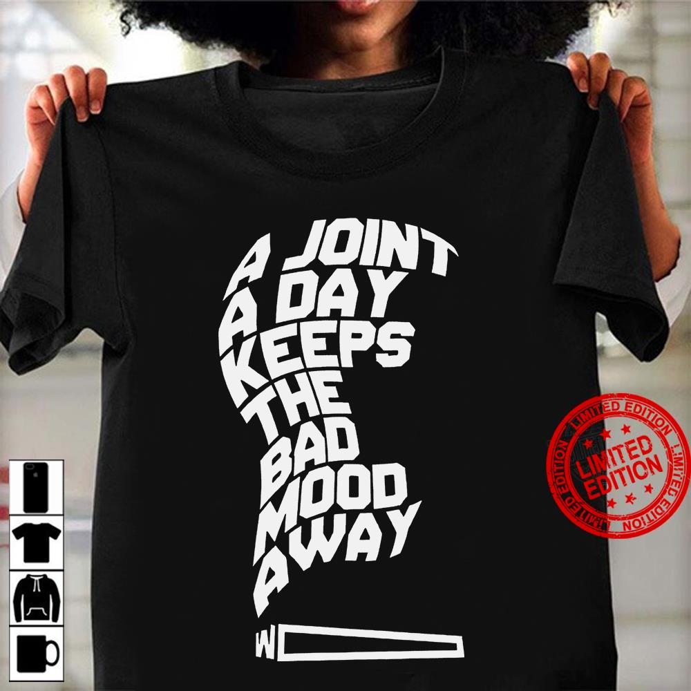 A Joint A Day Keeps The Bad Mood Away Shirt