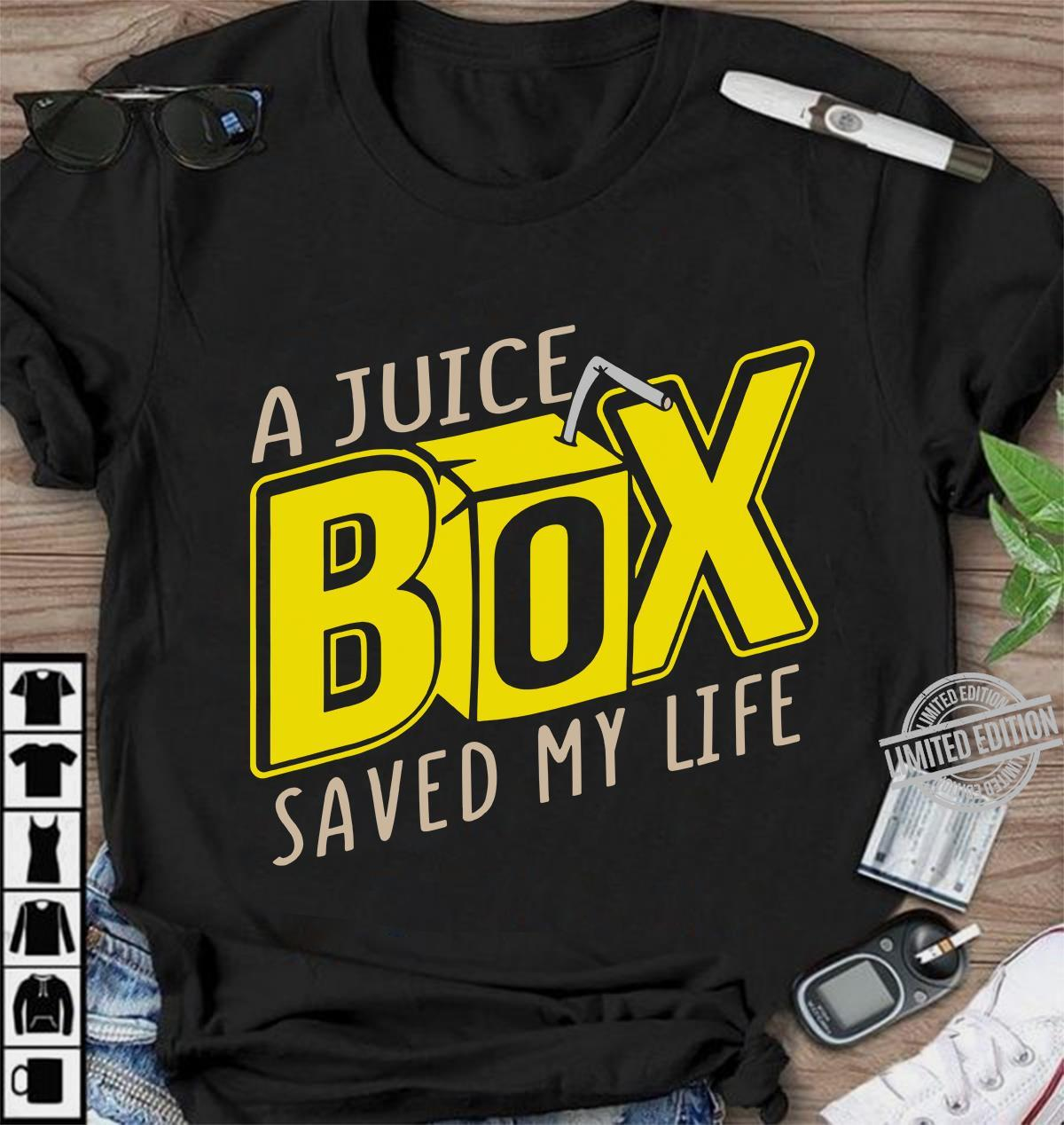 A Juice Box Saved My Life Shirt