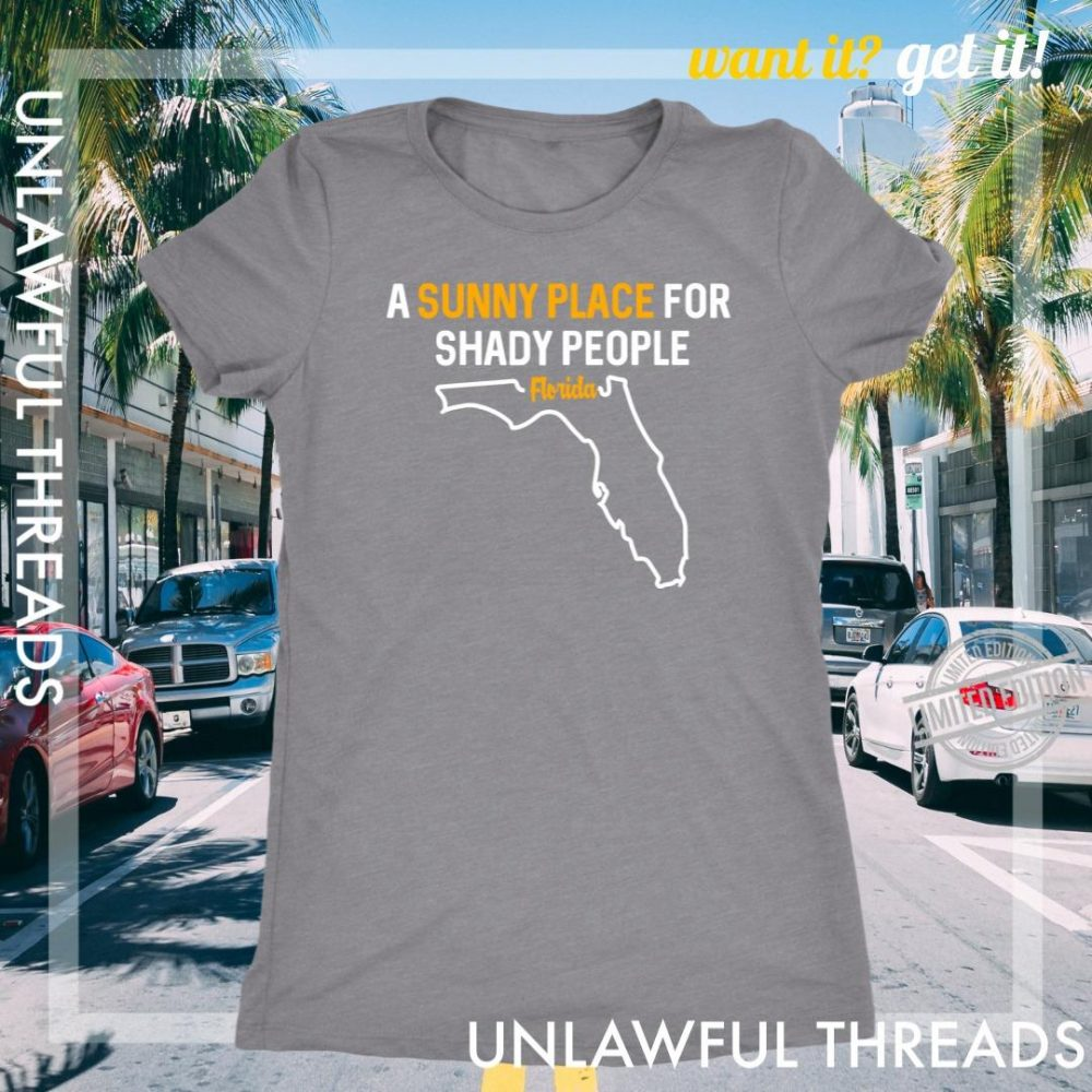 A Sunny Place For Shady People Florida Shirt
