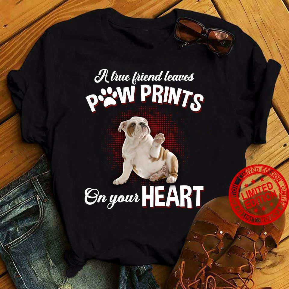 A True Friend Leaves Paw Prints On Your heart Shirt