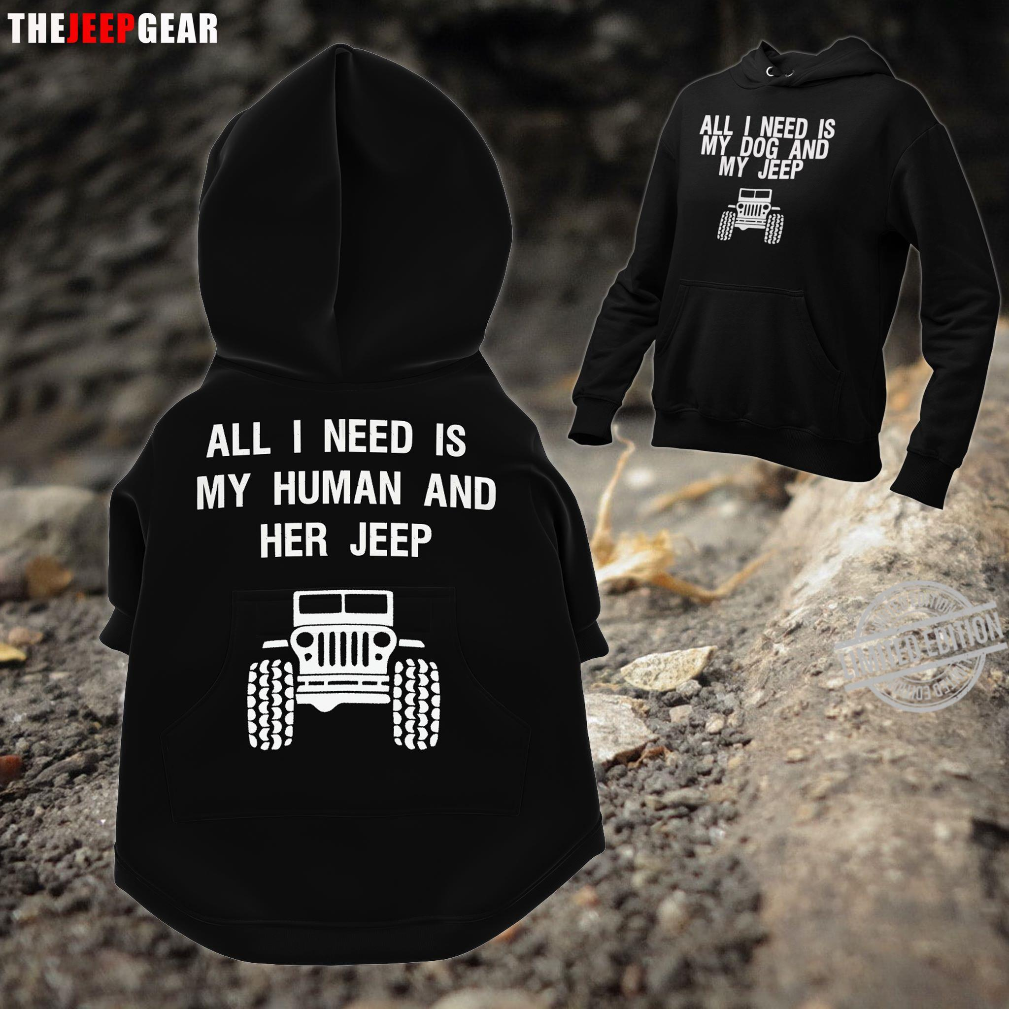All I Need is My Human And Her Jeep Shirt