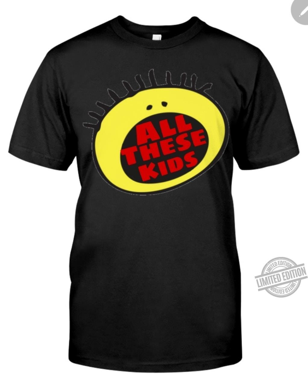 All These Kids Funny Face Shirt