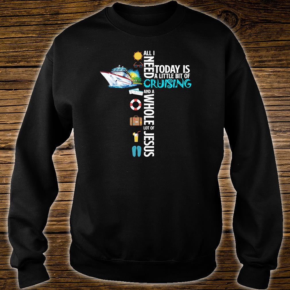 All i need today is a little bit of cruising and a whole lot of Jesus shirt sweater