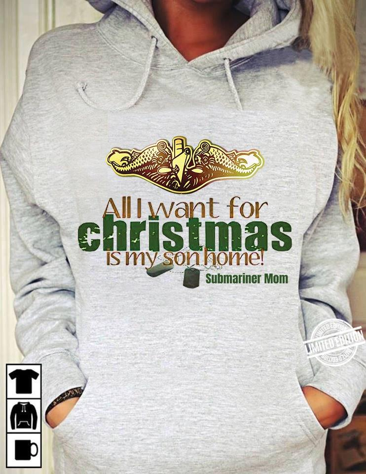All i want for Christmas is my son home Shirt