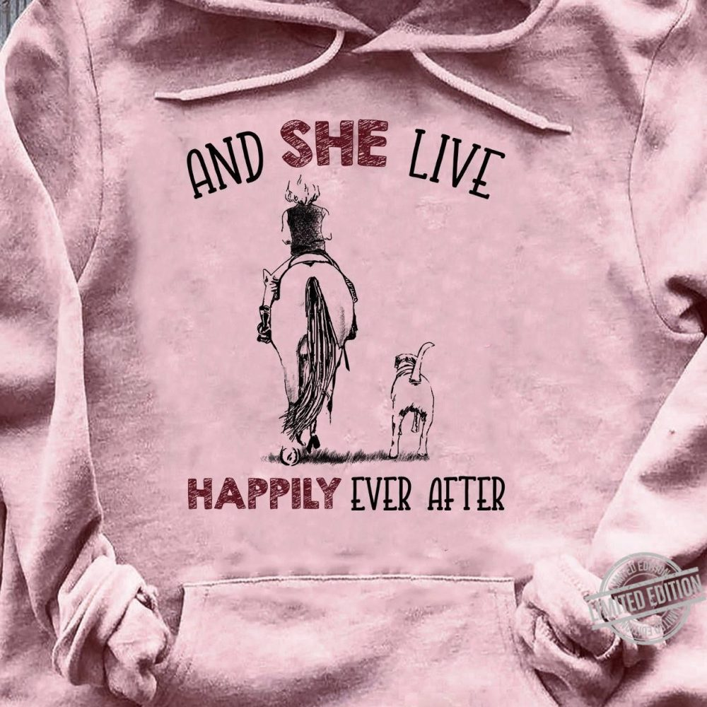And She Live Happily Ever Shirt