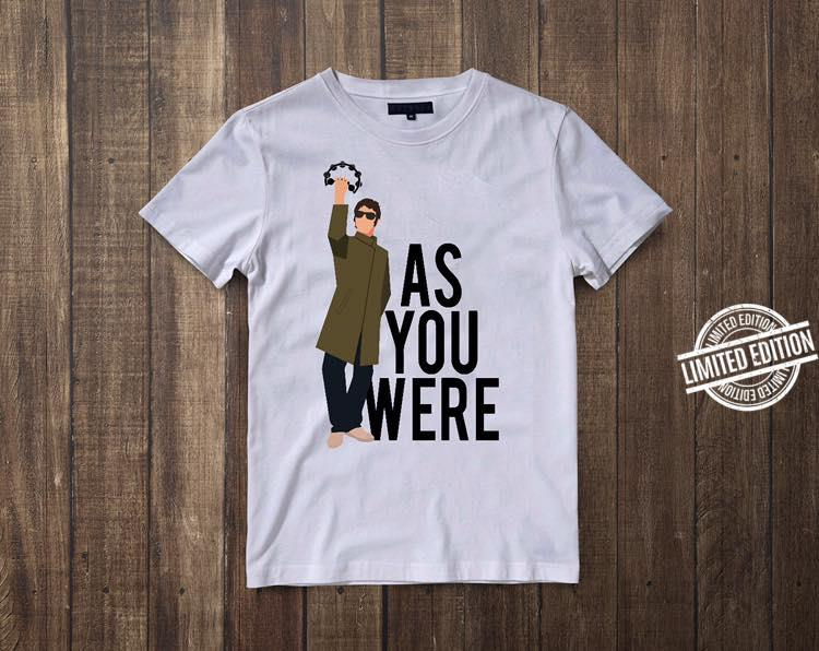 As you were Shirt