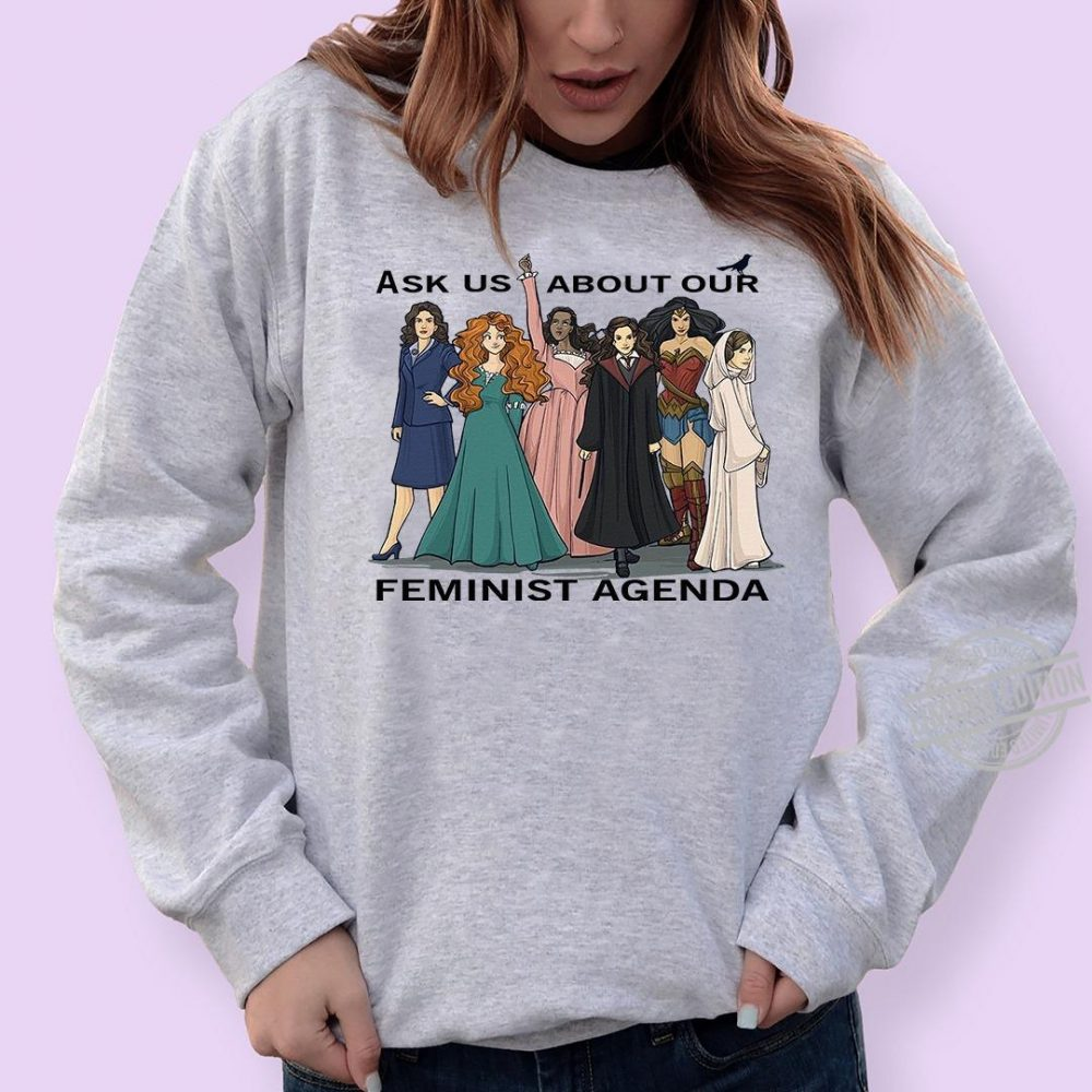 Ask Us About Our Feminist Agenda Shirt