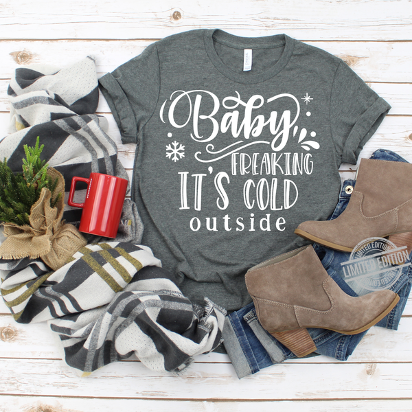 Baby Freaking It's Cold Outside Shirt