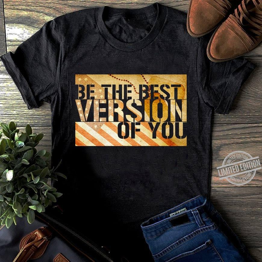 Be The Best Version Of You Shirt