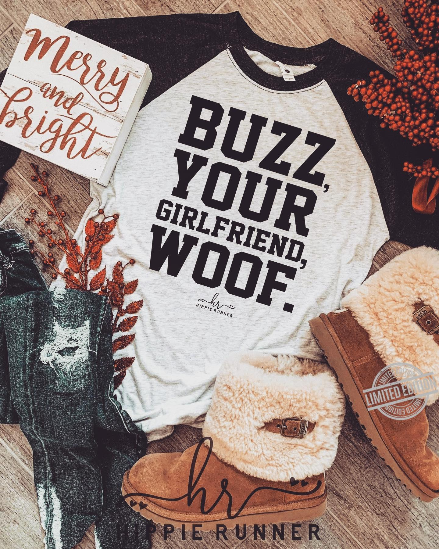 Buzz Your Girlfriend Woof Shirt