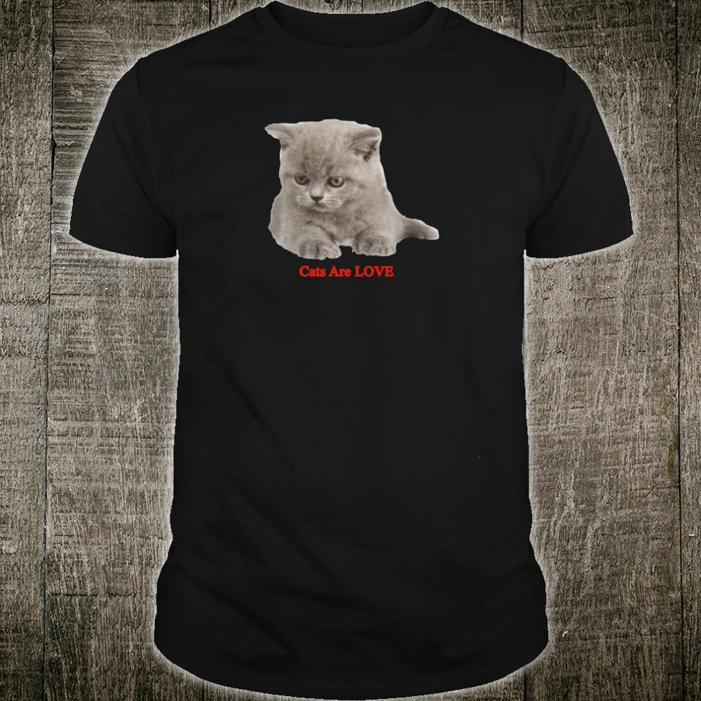 Cat are love shirt