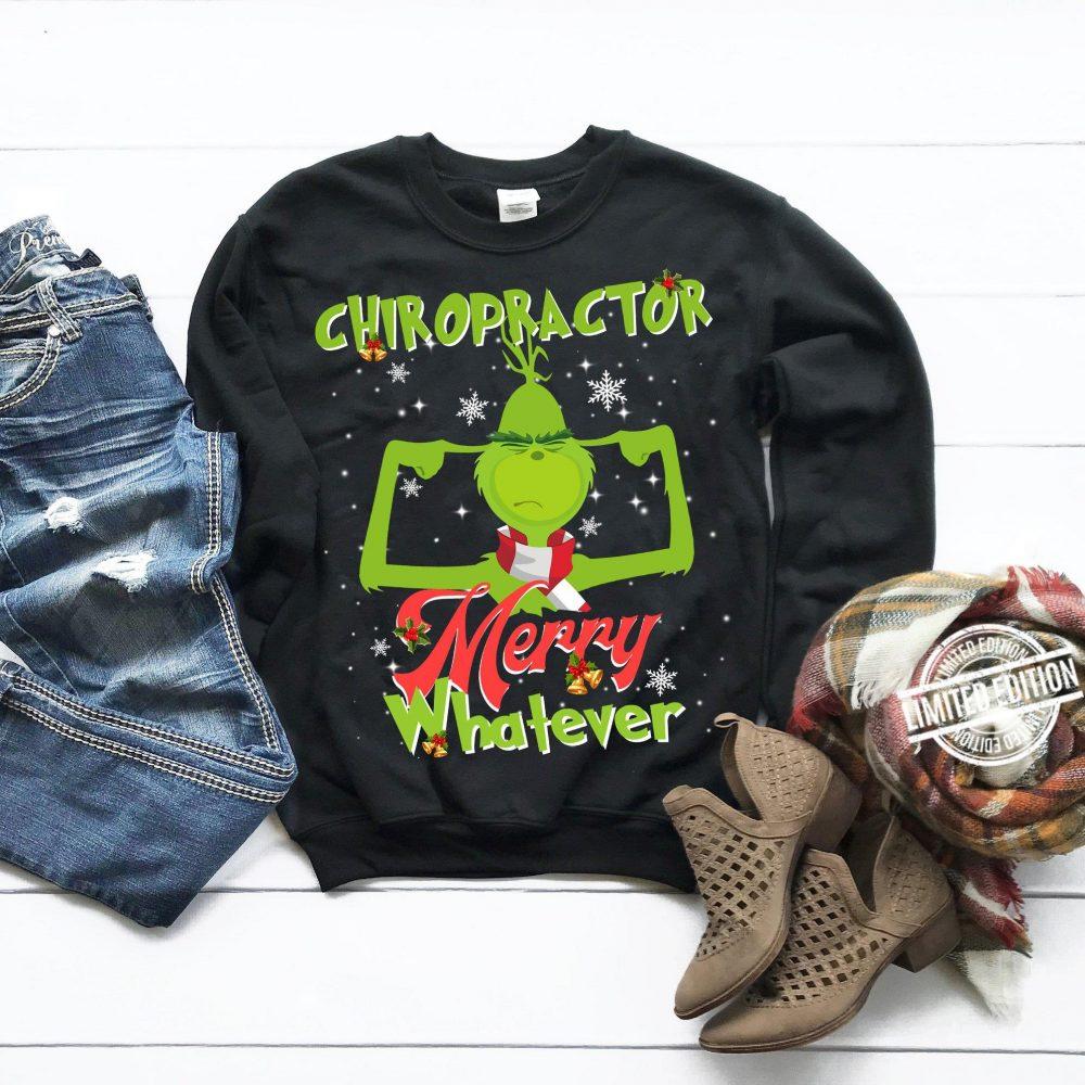 Chiropractor Merry Whatever Grinch Shirt