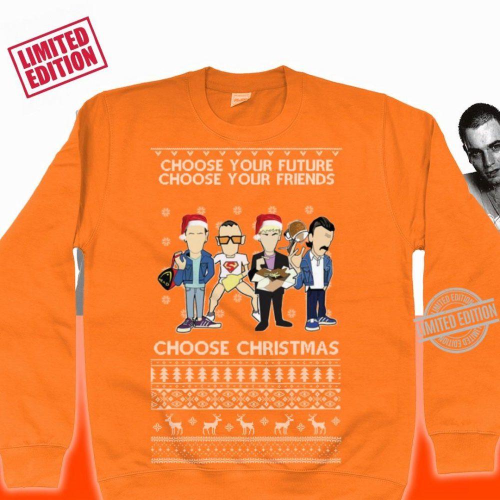 Choose Your Future Choose Your Friends Choose Christmas Shirt