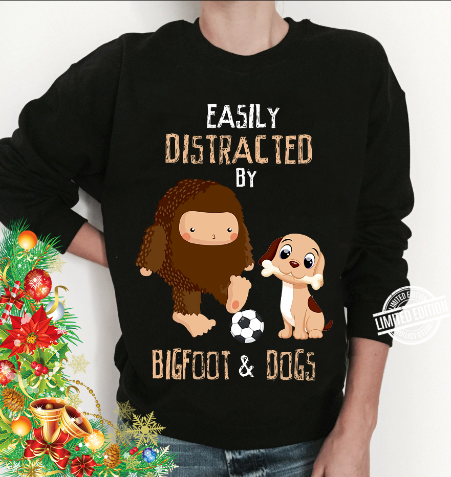 Easily Distracted By Bigfoot & Dogs Shirt