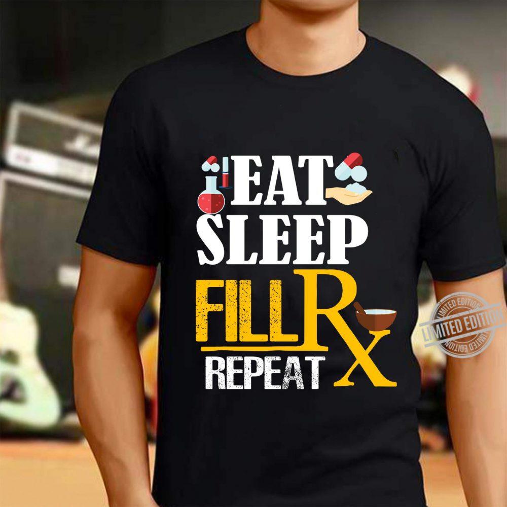 Eat Sleep Fill RX Repeat Shirt