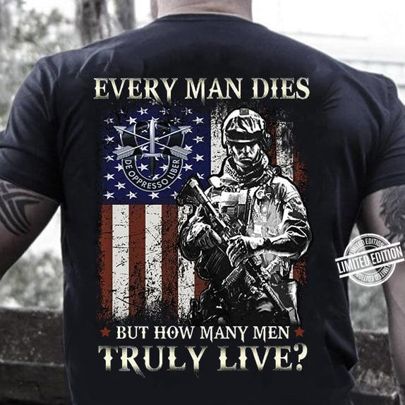 Every Man Die But How Many Men Truly Live Veteran Shirt