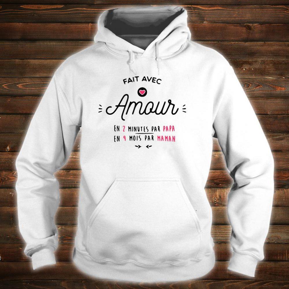 Fait avec amour en 2 minutes par papa en 9 mois par maman shirt hoodie