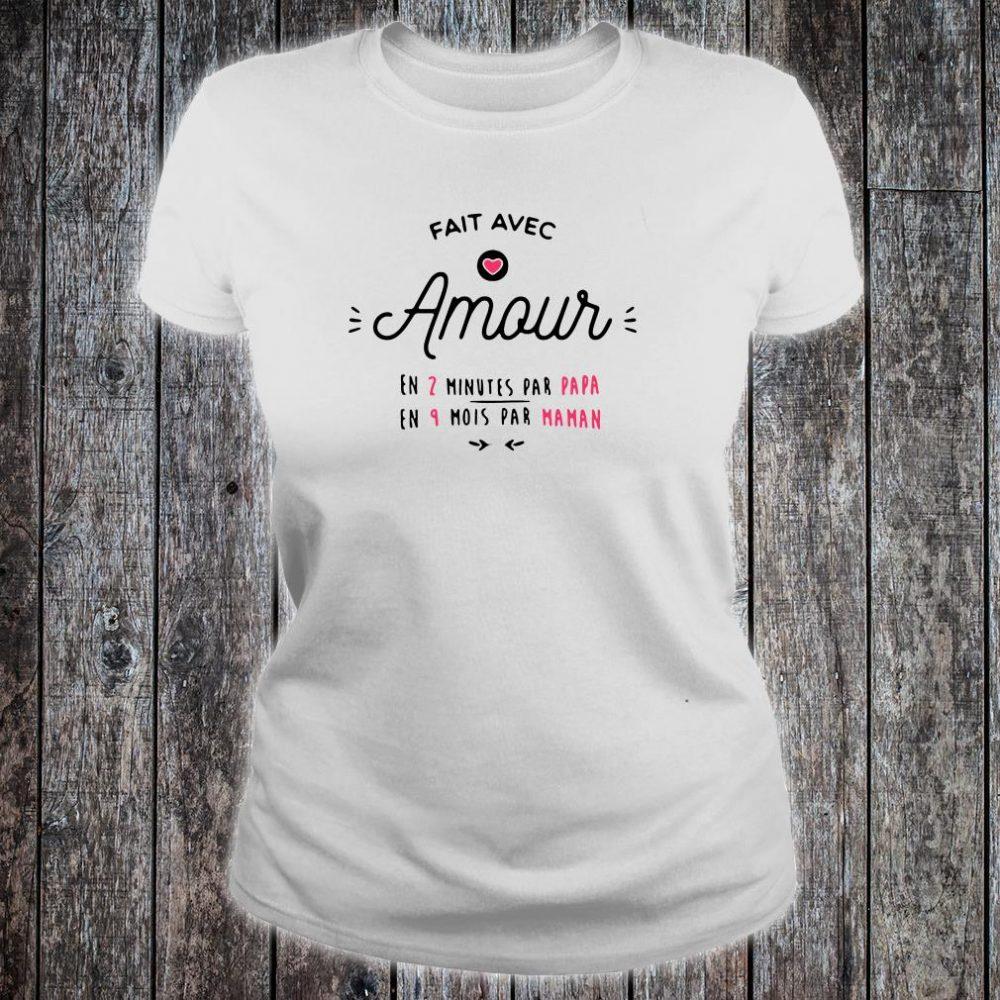 Fait avec amour en 2 minutes par papa en 9 mois par maman shirt ladies tee