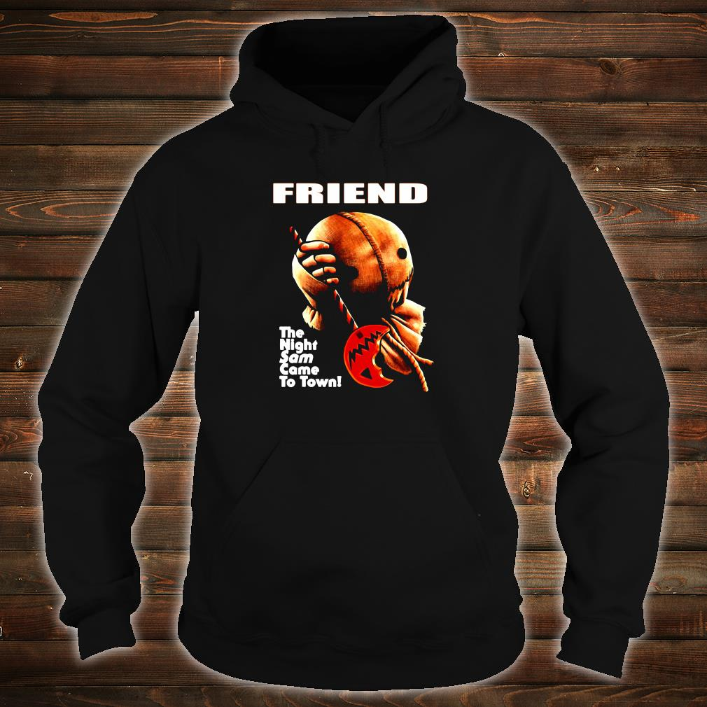 Friend the night same came to town shirt hoodie