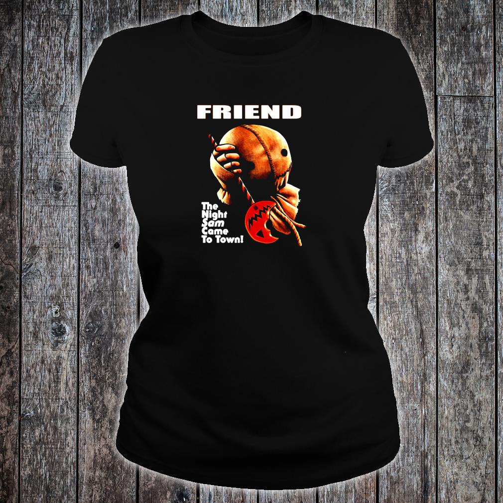 Friend the night same came to town shirt ladies tee