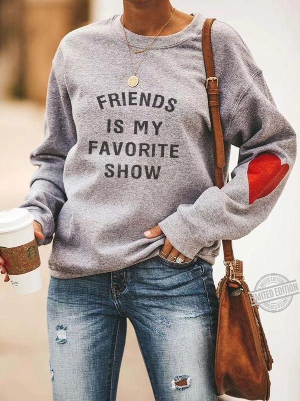 Friends Is My Favorite Show Shirt